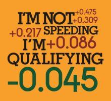 I'm not speeding ! I'm qualifying ! (4) by PlanDesigner