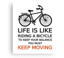 life is like riding a bicycle, text design, word art Canvas Print