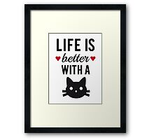 Life is better with a cat, text design, word art Framed Print