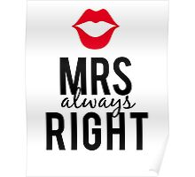 Mrs always right text design with red lips  Poster