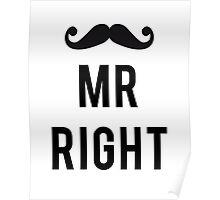 Mr right mustache Poster