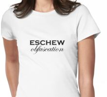 Eschew obfuscation Womens Fitted T-Shirt