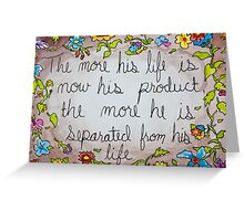 the more his life is now his product Greeting Card