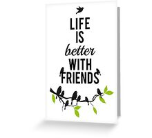 Life is better with friends, birds on tree branch Greeting Card