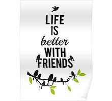Life is better with friends, birds on tree branch Poster
