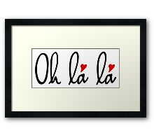 Oh la la, French word art with red hearts Framed Print
