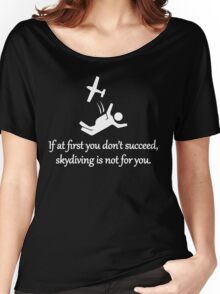Skydiving Is Not For You Women's Relaxed Fit T-Shirt