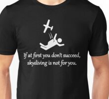 Skydiving Is Not For You Unisex T-Shirt