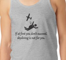 Skydiving Is Not For You Tank Top