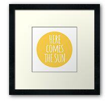 here comes the sun, word art, text design  Framed Print