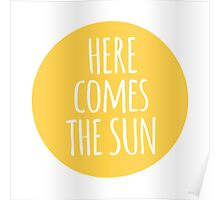 here comes the sun, word art, text design  Poster