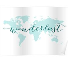 Wanderlust, desire to travel, world map Poster