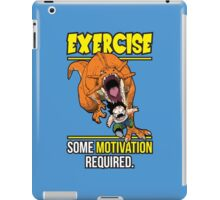 EXERCISE - Some Motivation Required iPad Case/Skin