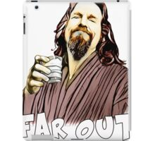 the Dude- Far out iPad Case/Skin