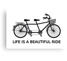 Life is a beautiful ride, text design with tandem bicycle Canvas Print
