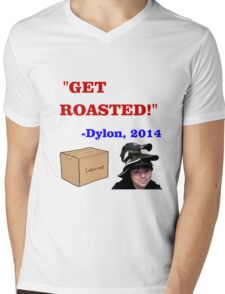 GET ROASTED Dylon Quote Mens V-Neck T-Shirt