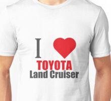 I love TOYOTA Land Cruiser (I LOVE T SHIRTS) Unisex T-Shirt