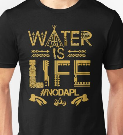 Water Is Life #NODAPL Shirt Unisex T-Shirt
