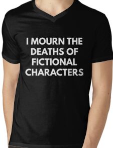 I Mourn The Deaths of Fictional Characters Mens V-Neck T-Shirt
