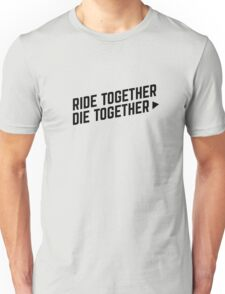 Furious 7 - Ride Together, Die Together Unisex T-Shirt
