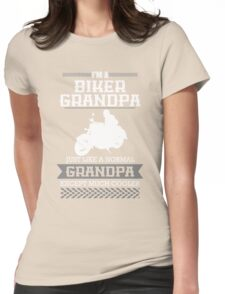 Im a BIKER GRANDPA  just like a normal GRANDPA  except much cool Womens Fitted T-Shirt