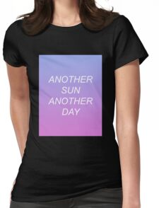 ANOTHER SUN ANOTHER DAY Womens Fitted T-Shirt