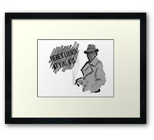 Here's Lookin' at You, Kid Framed Print
