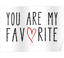 You are my favorite text design with red scribble heart Poster