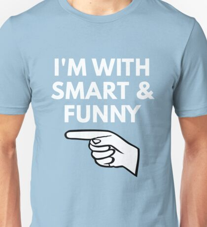 I'm With Smart and Funny - Eric Unisex T-Shirt