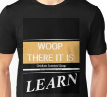 Woop There It Is Unisex T-Shirt