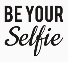 be your selfie, word art, text design  T-Shirt
