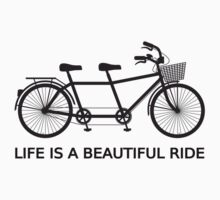 Life is a beautiful ride, text design with tandem bicycle T-Shirt