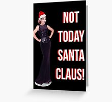 Not Today. Greeting Card