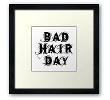 bad hair day, word art, text design Framed Print