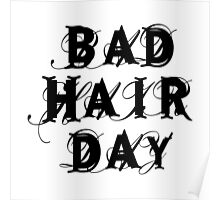 bad hair day, word art, text design Poster