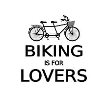 biking is for lovers, tandem bicycle, word art, text design  Photographic Print