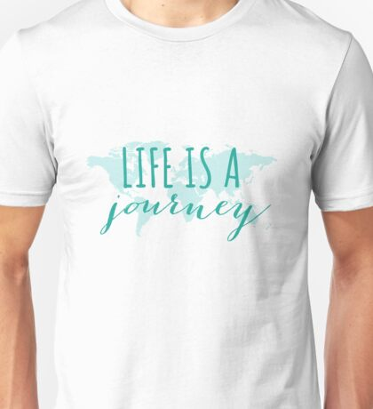 Life is a journey, teal world map Unisex T-Shirt