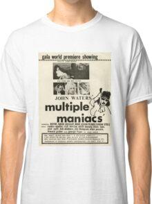 Multiple Maniacs Classic T-Shirt