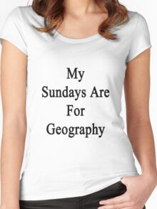 My Sundays Are For Geography  Women's Fitted Scoop T-Shirt