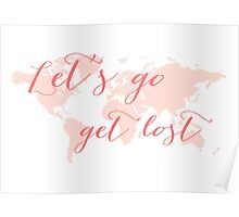 Let's go get lost world map Poster