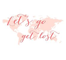 Let's go get lost world map Photographic Print