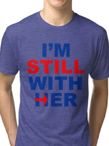 I'm still with her #1 Tri-blend T-Shirt