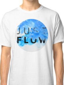 JUST FLOW BLUE Classic T-Shirt