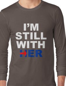 I'm still with her #4 Long Sleeve T-Shirt