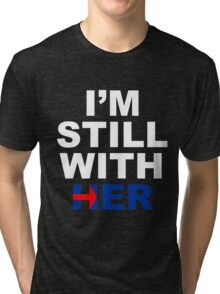 I'm still with her #4 Tri-blend T-Shirt