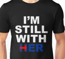 I'm still with her #4 Unisex T-Shirt