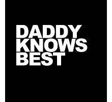 Daddy Knows Best Photographic Print