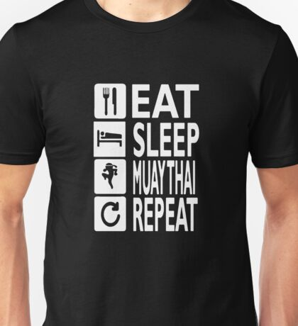 EAT sleep muay thai REPEAT Funny Unisex T-Shirt