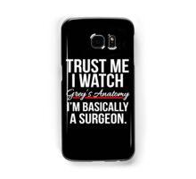 Grey's Anatomy - Trust me I watch Grey's anatomy Samsung Galaxy Case/Skin