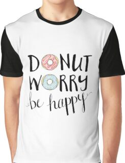 Donut Worry Be Happy Graphic T-Shirt